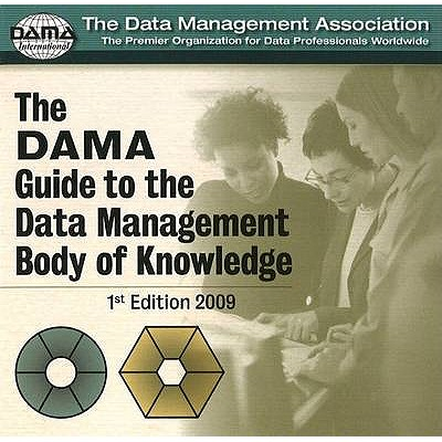 The Dama Guide to the Data Management Body of Knowledge By Dama International (COR)